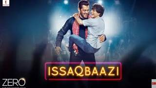 Zero: Most-awaited Issaqbaazi of ShahRukh and Salman is out now