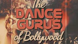The Dance Gurus of Bollywood