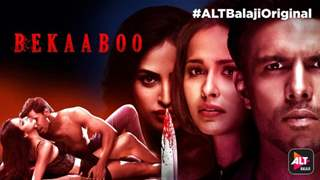 ALT Balaji's Bekaaboo is Not A Vanilla Watch; Blends Pain And Pleasure In Equal Measures!