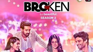 ZEE5- ALT Balaji drop the Trailer of Broken But Beautiful S2