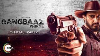 Rangbaaz Phirse Trailer: Of Broken Youth, Criminal Underbelly & Events That Ensue!