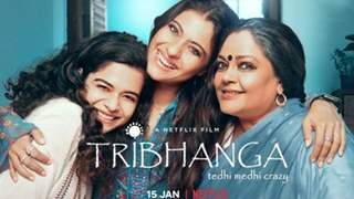 Tribhanga on Netflix is the outcome of women narrating women driven stories