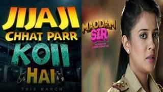 'Jijaji Chhat Par Koi Hai' coming on-air leads to 'Maddam Sir' changing timeslot