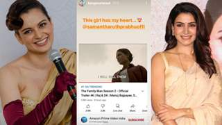 "Samantha Akkineni wins Kangana's heart with The Family Man 2 trailer; Latter says ""This girl has my heart"""