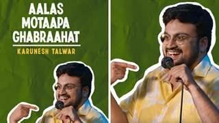 'Aalas Motaapa Ghabraahat': New comedy show ft. stand-up comedian Karunesh Talwar; Details inside