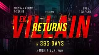 Ek Villain Returns to hit theatres on Eid 2022