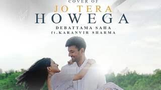 Jo Tera Howega gets a release date, Karanvir Sharma and Debattama Saha dazzle in new poster