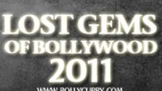 2011 Flashback: Lost Gems of Bollywood