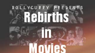 Rebirths and Reincarnations in Movies!