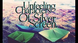 Unfeeling Characters of Silver Screen
