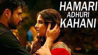 'Hamari Adhuri Kahani' trailer to come with 'Mr. X' release