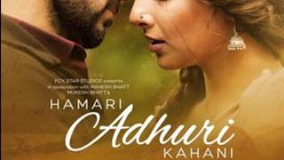 First Look of Hamari Adhuri Kahani Out!