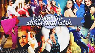 Bollywood's Whirls And Twirls!