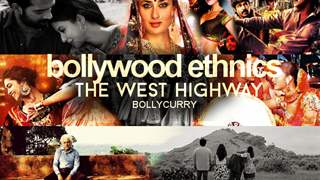 Bollywood Ethnics: The West Highway