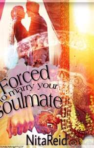 Forced to Marry Your Soulmate