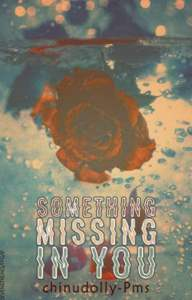 Something Is Missing in You