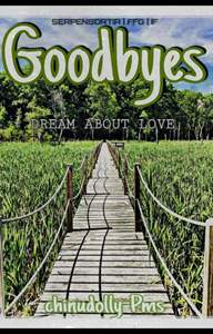 Goodbyes  Dream about Love