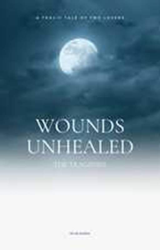 Wounds Unhealed