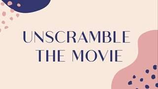 Unscramble the Movie name