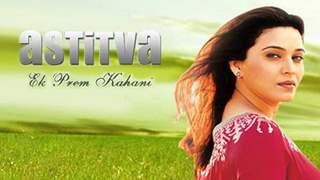 Astitva Ek Prem Kahani