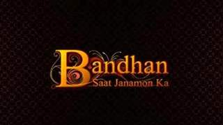 Bandhan Saat Janamon Ka