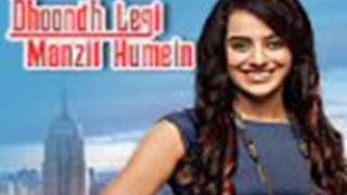 Dhoondh Legi Manzil Humein