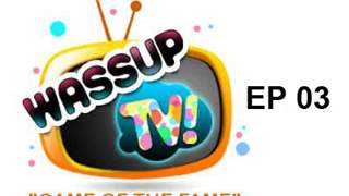 Wassup TV - Episode 3