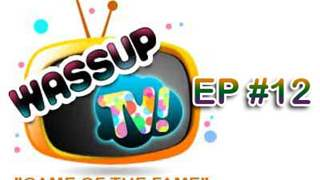 Wassup TV - Episode 12
