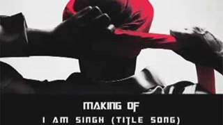 Making of Title Song - I am Singh