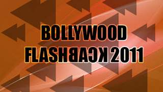 Bollywood Flashback 2011