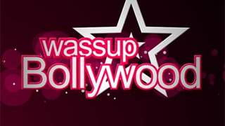 Wassup Bollywood - Episode 1
