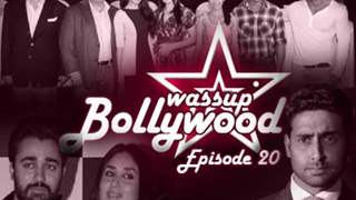 Wassup Bollywood - Episode 20
