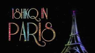 Ishkq in Paris - Trailer