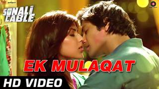 EK MULAQAT Official Video | Sonali Cable | Ali Fazal and Rhea Chakraborty | HD