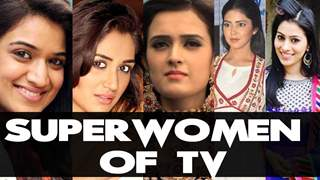 Superwomen of Indian Television!