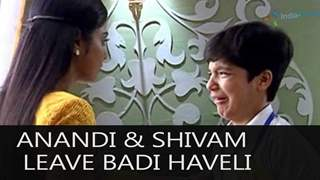 Anandi to leave badi haveli with Shivam in Balika vadhu