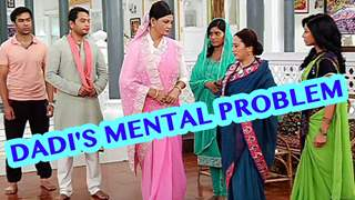 Is Dadi suffering from a mental illness?