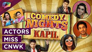 Telly actors to miss Comedy Nights With Kapil