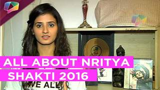In conversation with Shakti Mohan on Nritya Shakti 2016