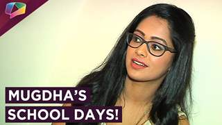 Mugdha Anisha of saheb Biwi aur Boss sharing her school memories