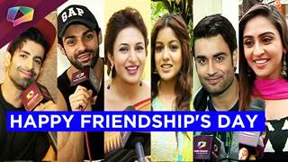 Televisions favorite stars special message on Friendships Day