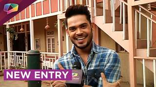 Amar on his entry in the show Naamkaran