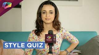 Sanaya Irani takes the Style quiz