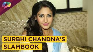 Surbhi Chandna Shares Her Slam Book Secrets With India Forums | EXCLUSIVE