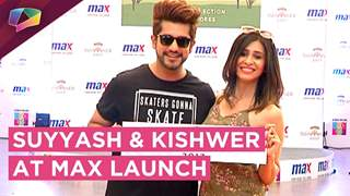 Suyyash and Kishwer launch Max 17th Summer Collection | Interview