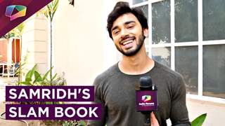 Samridh Bawa SHARES his Slam Book | Exclusive