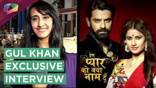 Gul Khan REVEALS About Iss Pyaar Ko Kya Naam Doon?'s LATEST Story And More | EXCLUSIVE INTERVIEW