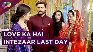 Love Ka Hai Intezaar Ends On A Happy Note | Star Plus