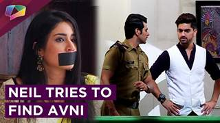 Neil Tries To Find Avni | Avni Tries To ESCAPE | Naamkaran