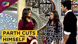 Parth And Shorvari Fight Again | Parth Cuts Himself | Dil Se Dil Tak